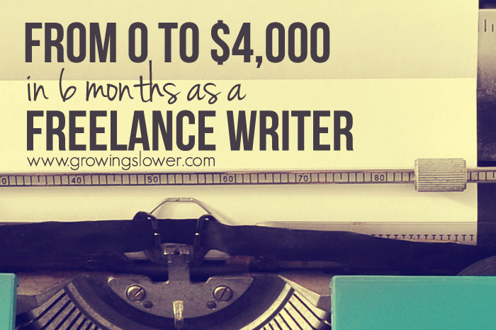 From Zero to $4,000 in 6 Months as a Freelance Writer from Home